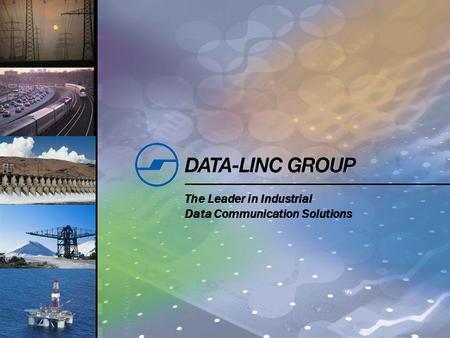 Slide 1 The Leader in Industrial Data Communication Solutions.