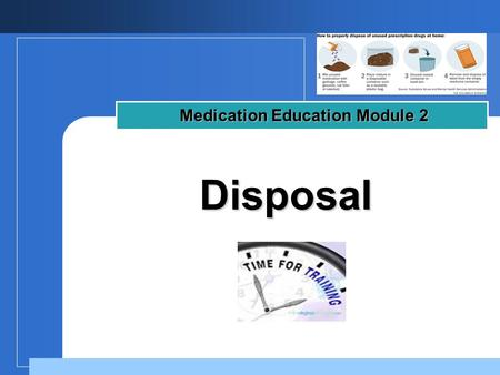 Company LOGO Disposal Disposal Medication Education Module 2.