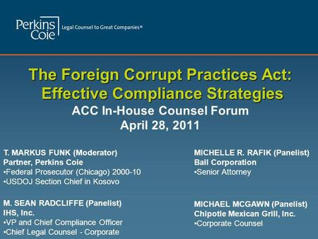 The Foreign Corrupt Practices Act: Effective Compliance Strategies The Foreign Corrupt Practices Act: Effective Compliance Strategies ACC In-House Counsel.