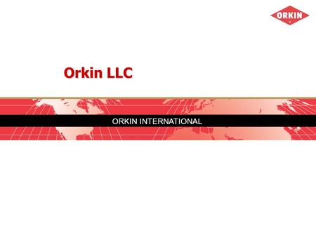 ORKIN INTERNATIONAL Orkin LLC. Who We Are  Subsidiary of Rollins Inc., a New York Stock Exchange company.  Based in Atlanta GA. USA  Largest of 7 brands.