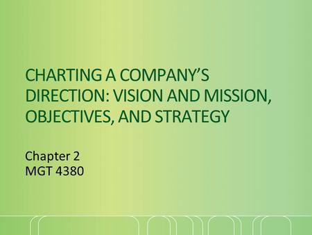 charting a company's direction Chapter 02 charting a company's direction: its vision, mission, objectives, and strategy answer key multiple choice questions 1.