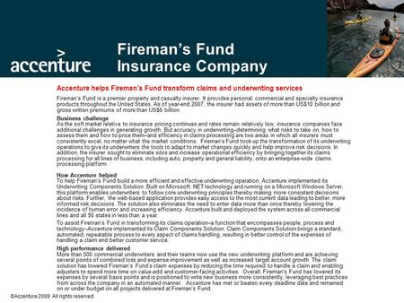 ©Accenture 2009 All rights reserved. Fireman's Fund Insurance Company Accenture helps Fireman's Fund transform claims and underwriting services Fireman's.