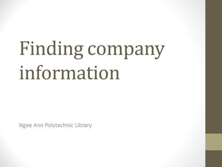 Finding company information Ngee Ann Polytechnic Library.
