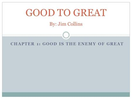 GOOD TO GREAT By: Jim Collins