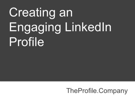 Creating an Engaging LinkedIn Profile