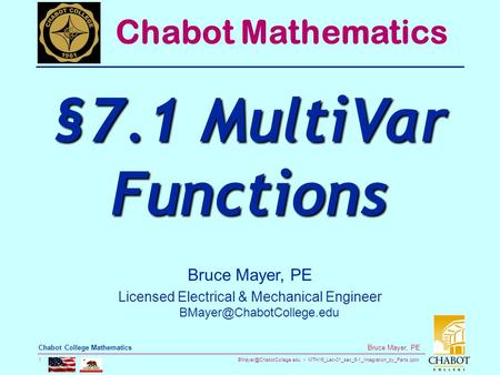 MTH16_Lec-01_sec_6-1_Integration_by_Parts.pptx 1 Bruce Mayer, PE Chabot College Mathematics Bruce Mayer, PE Licensed Electrical.