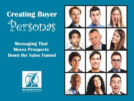 What Is A Buyer Persona? Fictional representations of your ideal clients. Based on client demographics, motivations, and concerns. This exercise produces.