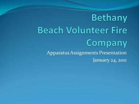 Apparatus Assignments Presentation January 24, 2011.