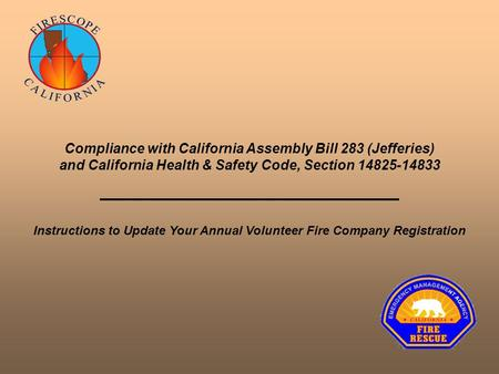 Instructions to Update Your Annual Volunteer Fire Company Registration Compliance with California Assembly Bill 283 (Jefferies) and California Health &