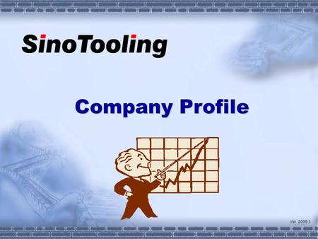 Company Profile Ver. 2009.1. Profile Equipment Products Certificates Key Competence.