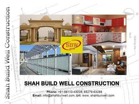 Url: www. shahbuilwell.com Phone: +91-98110-43228, 85279-63288.