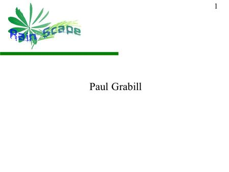 Paul Grabill 1. What is a rain garden? A rain garden is a garden comprised of native plants that are able to absorb large amounts of runoff and pollution.