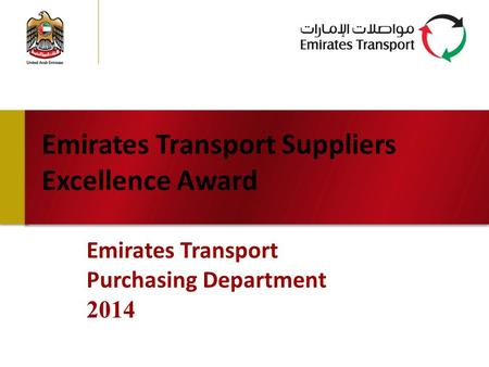 Emirates Transport Suppliers Excellence Award Emirates Transport Purchasing Department 2014.