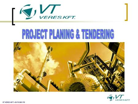 VT VERES KFT +36 76 500 170. Project at the Customer VT VERES KFT +36 76 500 170 Technical solutions Budget Specification is ready but made it out of.