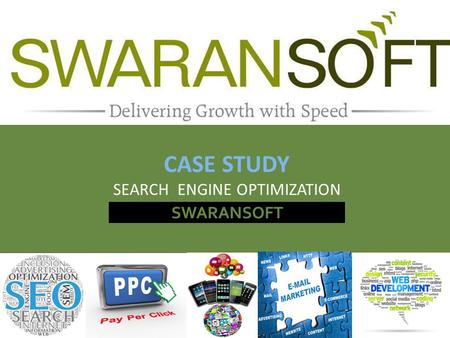 SWARANSOFT CASE STUDY SEARCH ENGINE OPTIMIZATION.