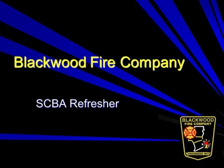 Blackwood Fire Company SCBA Refresher. Regulations NJ PEOSH 12:100-10.10 Respiratory protection devices OSHA 29CFR1910.134 Operating Guideline 7.2 Firefighter.