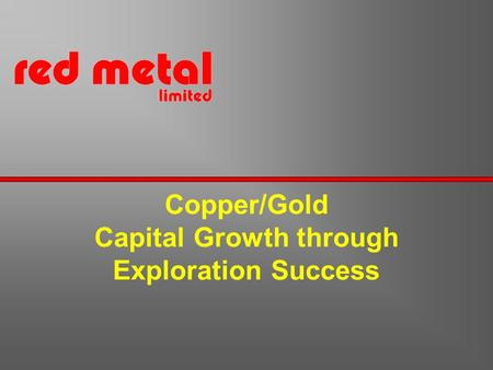 Copper/Gold Capital Growth through Exploration Success.
