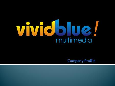 Vivid Blue Multimedia is a business communication and creative media solution provider offering services in Multimedia(including Interactive Multimedia),