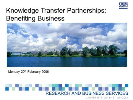 Knowledge Transfer Partnerships: Benefiting Business Monday 20 th February 2006.