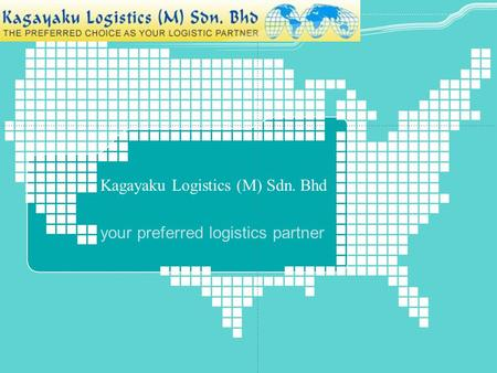 Kagayaku Logistics (M) Sdn. Bhd your preferred logistics partner.