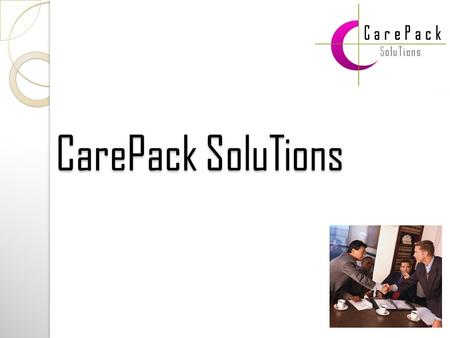 CarePack SoluTions CarePack SoluTions. Presenting CarePack SoluTions Management Bandwidth Contact Us Service Matrix.