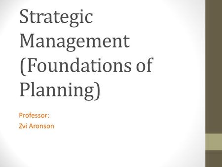Strategic Management (Foundations of Planning)
