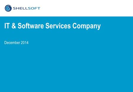 December 2014 IT & Software Services Company. IT/Software Services Company Profile  Founded in 1997  Headquartered in Falls Church, VA  Financially.