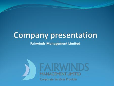 Fairwinds Management Limited. Fairwinds Management is... A company formation and administration specialist offering corporate and financial services.
