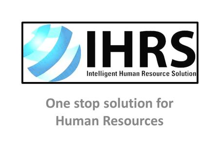 One stop solution for Human Resources. IHRS India is a Placement Consultancy and manpower supplier in India with professional and intellectual attitude.