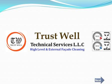 Trust Well Technical Services L.L.C High Level & External Façade Cleaning Next.