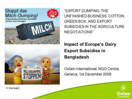 "Deutschland ""EXPORT DUMPING: THE UNFINISHED BUSINESS. COTTON, GREEN BOX, AND EXPORT SUBSIDIES IN THE AGRICULTURE NEGOTIATIONS"" Impact of Europe's Dairy."