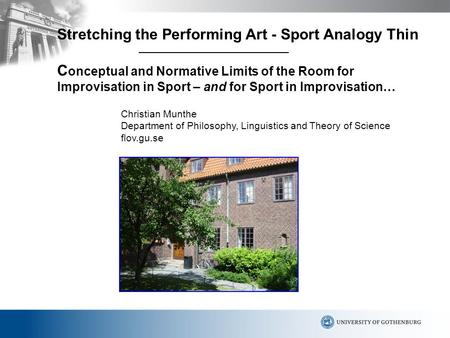 Stretching the Performing Art - Sport Analogy Thin C onceptual and Normative Limits of the Room for Improvisation in Sport – and for Sport in Improvisation…