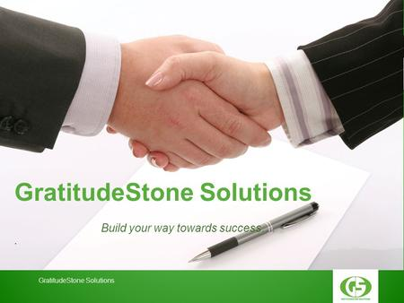 Build your way towards success….. GratitudeStone Solutions Your LogoGratitudeStone Solutions.