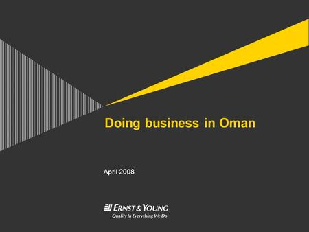 Doing business in Oman April 2008. 14 April 2008Doing Business in OmanPage 2 Index of topics ► Business climate ► Legal system ► Business structures ►