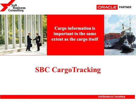 SBC CargoTracking Cargo information is important to the same extent as the cargo itself.