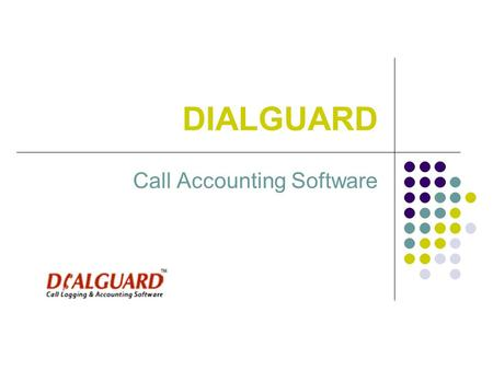 DIALGUARD Call Accounting Software. Telecommunications generally represent the 2nd or 3rd largest monthly expense in any organization and telephone calls.