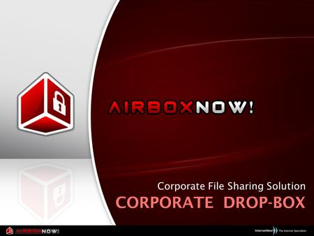 Corporate File Sharing Solution CORPORATE DROP-BOX.