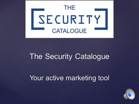 The Security Catalogue Your active marketing tool.