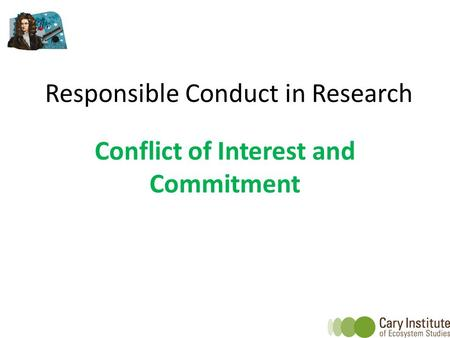 Responsible Conduct in Research Conflict of Interest and Commitment.