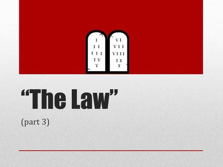"""The Law"" Influenced by the thoughts expressed by Alexander Campbell in his famous sermon on the Law. (part 3)"