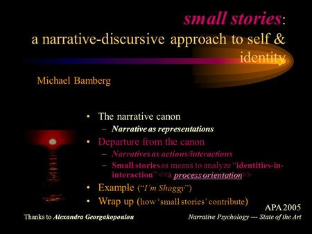 small stories: a narrative-discursive approach to self & identity