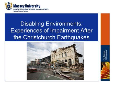 Disabling Environments: Experiences of Impairment After the Christchurch Earthquakes.