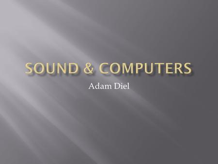 Adam Diel.  In 1981 IBM PC 150 introduced the first PC Speaker.  Each game had to write support for it (sound cards were impractical during this time)