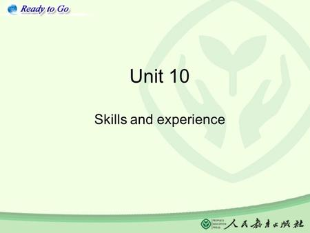 Unit 10 Skills and experience. Practical grammar.