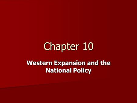 Western Expansion and the National Policy