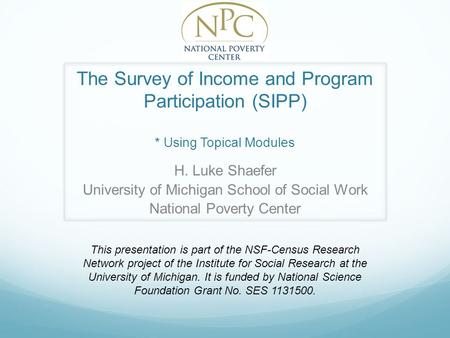 The Survey of Income and Program Participation (SIPP)