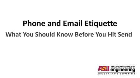 Phone and Email Etiquette What You Should Know Before You Hit Send.