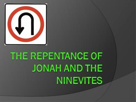 What is repentance?  a change of thought to correct a wrong and gain forgiveness from a person who is wronged  a confession to God and stopping the.