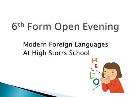 Modern Foreign Languages At High Storrs School. I'm glad I chose A-Level French. I was worried at first because I hadn't done it for 2 years, but it came.