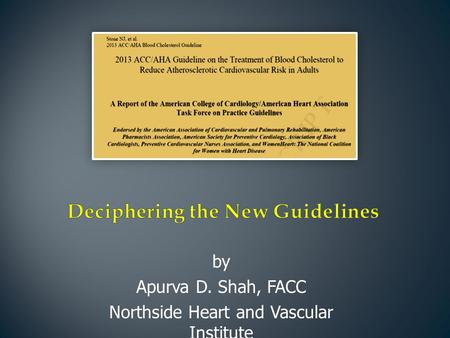 By Apurva D. Shah, FACC Northside Heart and Vascular Institute.
